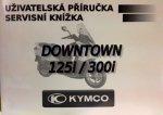 Příručka obsluhy CZ Downtown 125 i/300i + ABS